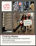 Finding Home: Tips and tools for guiding people living with HIV toward stable housing